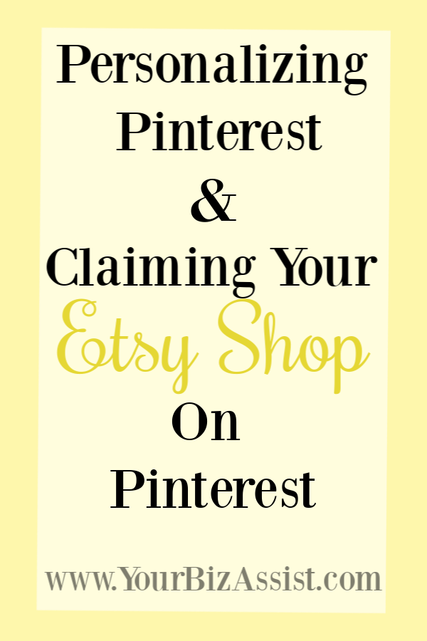 Personalizing your Pinterest account and claiming your Etsy shop Pinterest